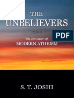 S.T. Joshi - The Unbelievers; The Evolution of Modern Atheism