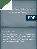 Antecedentes Históricos de La Periodontología