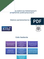 Monitoring Wyborczy Telewizyjnych Programow Publicystycznych - Wybory parlamentarne 2015