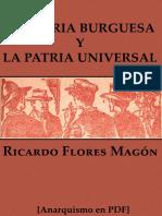 Flores Magón, Ricardo - La patria burguesa y la patria universal [Anarquismo en PDF].pdf