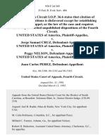 United States v. Jorge Samuel Cruz, United States of America v. Peggy Nelson, United States of America v. Juan Carlos Perez, 958 F.2d 369, 4th Cir. (1992)
