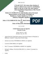 Robert E. Haddaway, Individually and as Personal Representative of the Estate of Kandice D. Haddaway Kathy Haddaway R. Bea Johnson v. John J. Ellerbusch Glen W. Ruff, and State of Maryland, 996 F.2d 1211, 4th Cir. (1993)