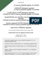 United States of America, No. 90-5043 v. John Henry Johnson, United States of America, No. 90-5048 v. Lynell Caprice Lloyd, United States of America, No. 90-5063 v. Ronald Fields, A/K/A John Doe, A/K/A Kato, United States of America, No. 90-5337 v. Juwana Anquanette Bates, United States of America, No. 90-5795 v. James Daly, 943 F.2d 383, 4th Cir. (1991)