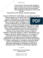Raymond Wagstaff-El v. Roger D. Kuhlman, Individually as an Employee and in His Official Capacity as Case Agent of the F.B.I. William D. Quarles, Individually as an Employee and in His Official Capacity as Assistant United States Attorney for the United States Attorney's Office in Baltimore, Maryland James Savage, Individually as an Employee and in His Official Capacity as Assistant United States Attorney for the United States Attorney's Office in Baltimore, Maryland Veronica Marie Clarke, Individually and in Her Official Capacity as Assistant United States Attorney for the United States Attorney for the United States Attorney's Office in Baltimore, Maryland Kathleen J. Pinner, Individually as an Employee and in Her Official Capacity as a Case Analyst for the United States Parole Commission J. M. Ralph, Individually as an Employee and in His Official Capacity as Administrator of the Federal Bureau of Prisons Breckinridge L. Willcox, Individually as an Employee and in His Official Capac