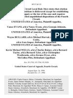 United States v. Vance Evans, A/K/A Nancy Evans, A/K/A Georgia Johnson, United States of America v. Wayne Bullard, A/K/A Michael Harrod, A/K/A Jeffrey L. Cosby, A/K/A Ivan Jasper, United States of America v. Kevin Michael Wells, A/K/A Charles Rainey, A/K/A Bernard Taylor, A/K/A Bernard Tyler, A/K/A Christopher Westbrooks, A/K/A Zermee Pryor, A/K/A McCullen Pitts, 103 F.3d 121, 4th Cir. (1996)