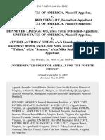 "United States v. Roger Winfred Stewart, United States of America v. Dennever Livingston, A/K/A Fatta, United States of America v. Junior Anthony Simms, A/K/A Glandan Steve Lynch, A/K/A Steve Brown, A/K/A Leroy Sims, A/K/A Eric Brooks, A/K/A ""Tallest,"" A/K/A ""Sammo,"" A/K/A Mike Smith, 256 F.3d 231, 4th Cir. (2001)"