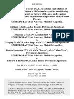 "United States v. William Hazel, A/K/A Beanie, United States of America v. Maurice Gregory, United States of America v. Gregory Mason, A/K/A Jeep, A/K/A ""G"", United States of America v. Ronald Jourdon Evans, A/K/A ""Freak"", A/K/A ""Man-Man"", United States of America v. Edward J. Robinson, A/K/A Jason, 41 F.3d 1504, 4th Cir. (1994)"