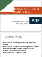Penyakit Mukosa Mulut Oleh Karena Infeksi Virus Ppt 1