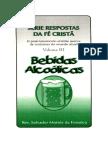 Série Respostas da Fé Cristã Vol. 3 - Bebidas Alcoólicas - Salvador M. Fonsêca.pdf