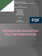 Tecnología Educativa Teleinformatizada