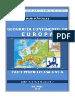 Geografia continentelor EUROPA. Caiet  pentru clasa a VI-a I.MĂRCULEȚ.pdf