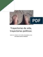 Trayectorias de Vida Trayectorias Políticas Ejercicios Situados de Política Encarnada Gabriela Montiel H 2016
