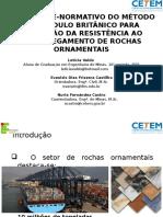 ESTUDO PRÉ-NORMATIVO DO MÉTODO DO PÊNDULO BRITÂNICO PARA AVALIAÇÃO DA RESISTÊNCIA AO ESCORREGAMENTO DE ROCHAS ORNAMENTAIS - apresentação