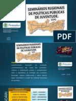 Sistema Estadual de Juventude - Seminários Regionais Final