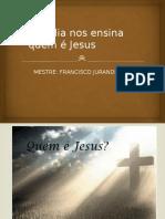 A Bíblia Nos Ensina Quem é Jesus