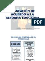 Planeación de Acuerdo a La Reforma Educativa
