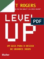 Level UP - Um Guia Para o Design de Grandes Jogos. ROGERS, 2012