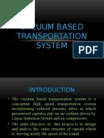 VACUUM BASED TRANSPORTATION SYSTEM1.pptx