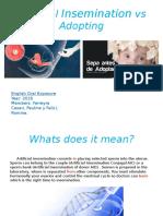 Artificial Insemination vs Adopting