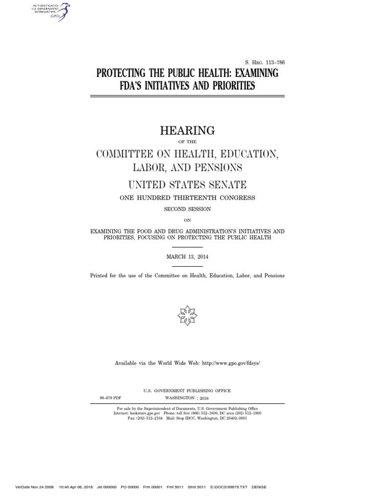 SENATE HEARING, 113TH CONGRESS - PROTECTING THE PUBLIC HEALTH: EXAMINING  FDA'S INITIATIVES AND PRIORITIES | Food And Drug Administration | Medical  Device