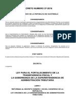 DECRETO 37-2016 LEY PARA EL FORTALECIMIENTO DE LA TRANSPARENCIA FISCAL Y LA GOBERNANZA DE LA SUPERINTENDENCIA DE ADMINISTRACIÓN TRIBUTARIA GUATEMALA