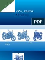 FZ, FZ-S, FAZER