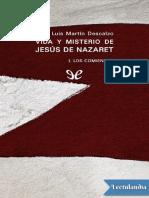 Vida y Misterio de Jesus de Nazaret I Los Comienzos - Jose Luis Martin Descalzo