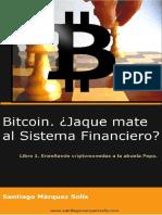 Bitcoin. Jaque Mate Al Sistema Financiero