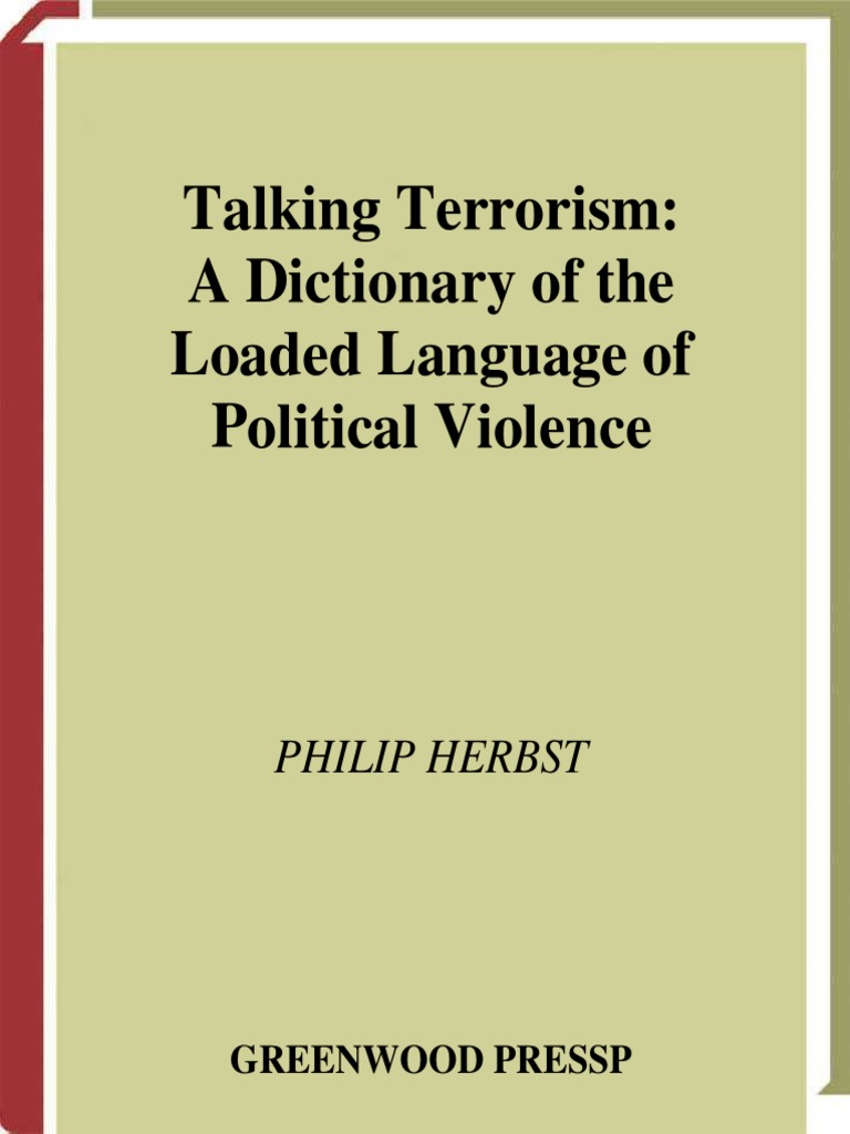 Philip Herbst Talking Terrorism A Dictionary Of The Loaded
