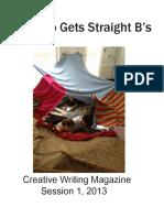 "Creative Writing Magazine, July 2013 (""Maurizio Gets Straight B's"")"