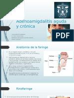 Adenoamigdalitis Aguda y Crónica
