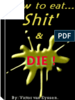 How to 'Eat' Shit.. and, Die!