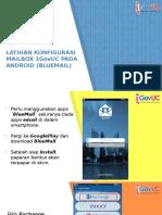 Konfigurasi Mailbox 1GovUC Pada Android(Bluemail)