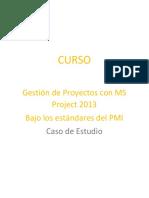 Caso de Estudio - Curso Gestión de Proyectos MS Project 2013