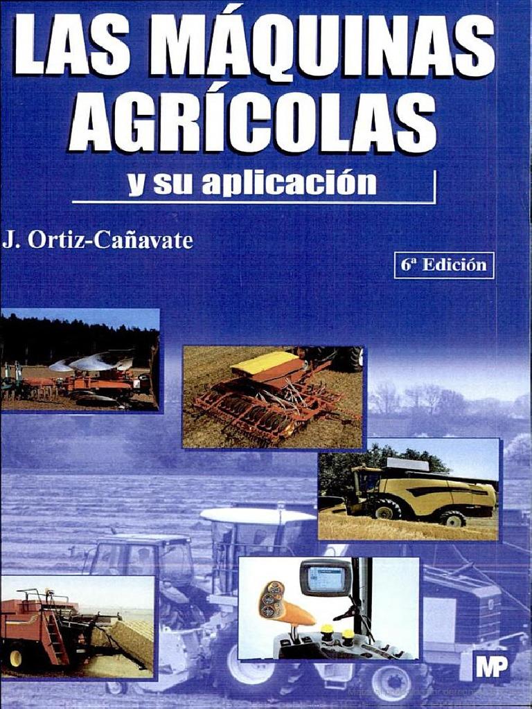 Las Maquinas Agricolas Y Su Aplicacion Escrito Por Jaime Ortiz Cañavate Pdf