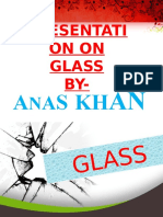 GLASS PRESENTATION BY ANAS KHAN