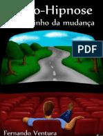 264647802 Auto Hipnose O Caminho Da Mudanca Fernando Ventura PDF