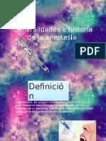 Generalidades e Historia de La Anestesia