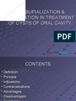 Marsupialization Enucleation in Treatment of Cysts of Oral Cavity Oral Surgery