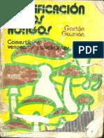 Identificacion de Los Hongos Comestibles Venenosos Alucinogenos y Destructores de La Madera Guzman Gaston