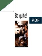 be quite
