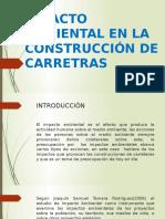 IMPACTO AMBIENTAL EN LA CONSTRUCCIÓN DE CARRETRAS.pptx