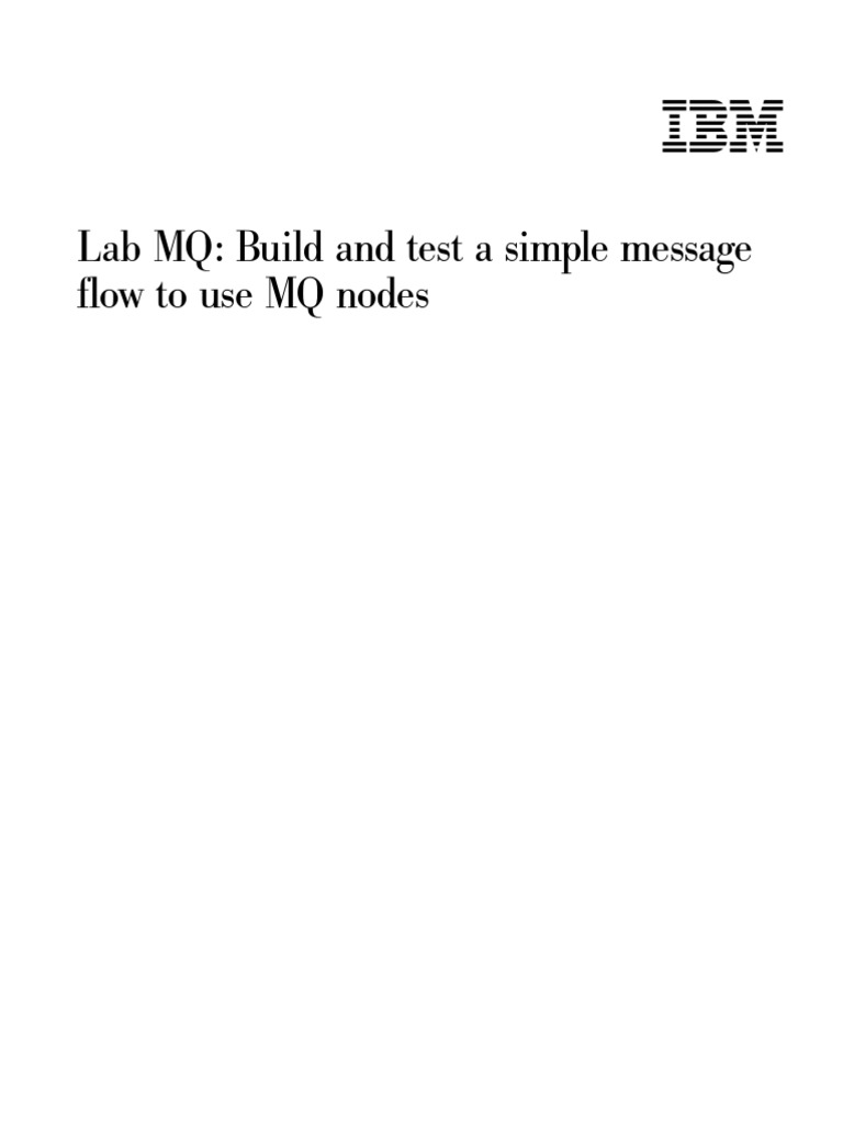 LabMQ Build and Run a Simple Message Flow Mq | Computer Engineering