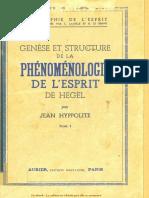 Jean Hyppolite - Genèse Et Structure de La Phénoménologie de l'Esprit de Hegel (Tome 1)