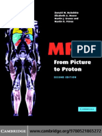 MRI From Picture to Proton McRobbie/This book presents the basics of MR practice and theory in a unique way