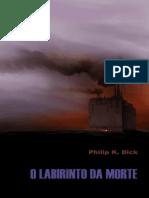 O Labirinto Da Morte - Philip K. Dick