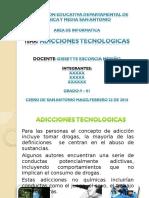 ADICCIONES TECNOLOGICAS