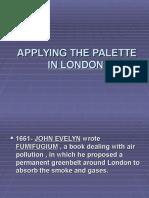 Applying the Palette in London