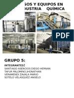 Grupo 5 Tema Motivo Procesos y Equipos e n La Industria Quimica
