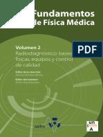 Antonio Brosed Serreta (Ed.), Pedro Ruiz Manzano (Ed.)-Fundamentos de Física Médica, Volumen 2_ Radiodiagnóstico_ Bases Físicas, Equipos y Control de Calidad-SEFM (2012)